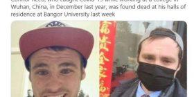 Njeriu i parë në Britani që u sëmur me COVID-19 në Wuhan, u gjet i vdekur në Universitetin Bangor Hall